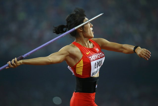 Lyu Huihui of China competes in the women's javelin throw final during the 15th IAAF World Championships at the National Stadium in Beijing, China, August 30, 2015. (Photo by Kai Pfaffenbach/Reuters)
